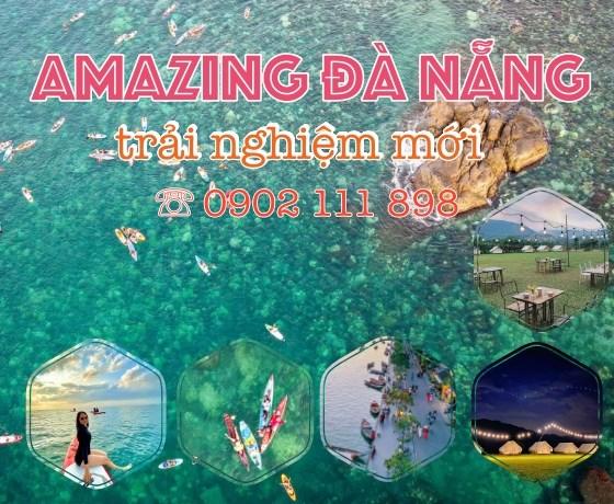 Tour Amazing Đà Nẵng trải nghiệm mới